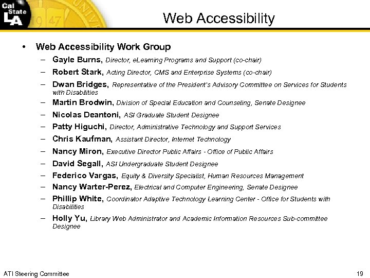 Web Accessibility • Web Accessibility Work Group – Gayle Burns, Director, e. Learning Programs