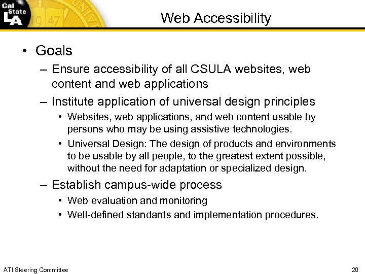 Web Accessibility • Goals – Ensure accessibility of all CSULA websites, web content and