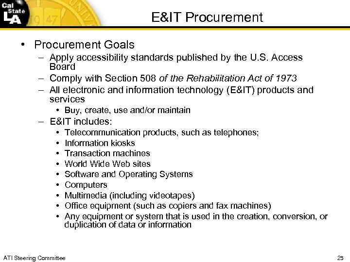 E&IT Procurement • Procurement Goals – Apply accessibility standards published by the U. S.
