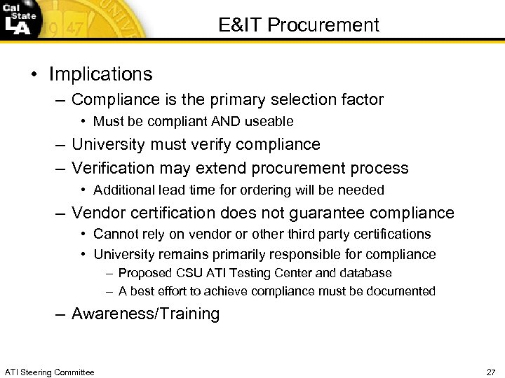 E&IT Procurement • Implications – Compliance is the primary selection factor • Must be