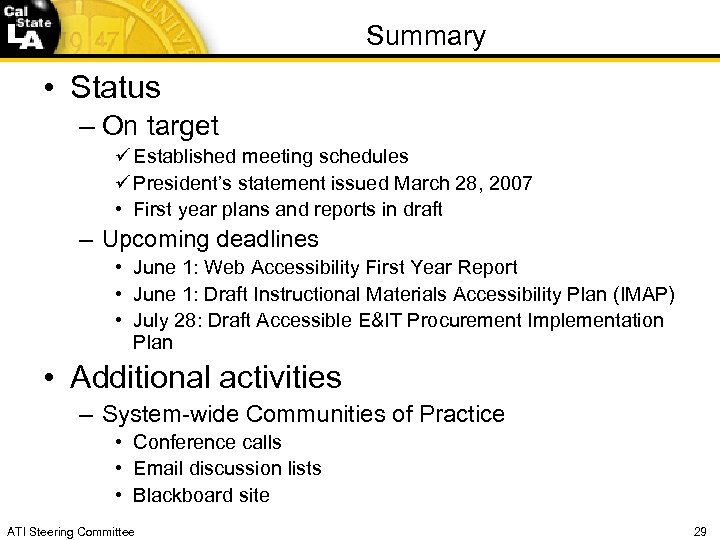 Summary • Status – On target Established meeting schedules President's statement issued March 28,