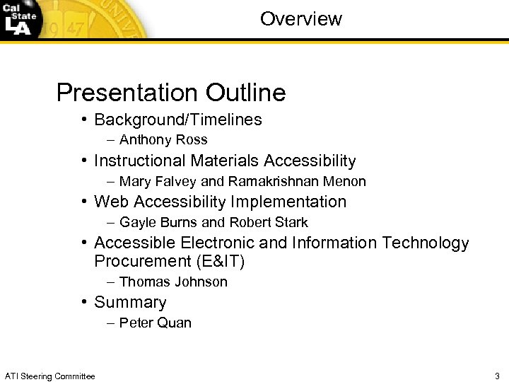 Overview Presentation Outline • Background/Timelines – Anthony Ross • Instructional Materials Accessibility – Mary