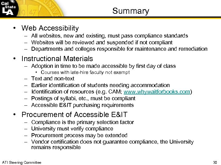 Summary • Web Accessibility – All websites, new and existing, must pass compliance standards