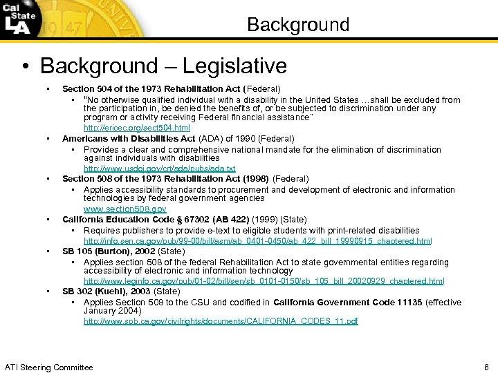 Background • Background – Legislative • Section 504 of the 1973 Rehabilitation Act (