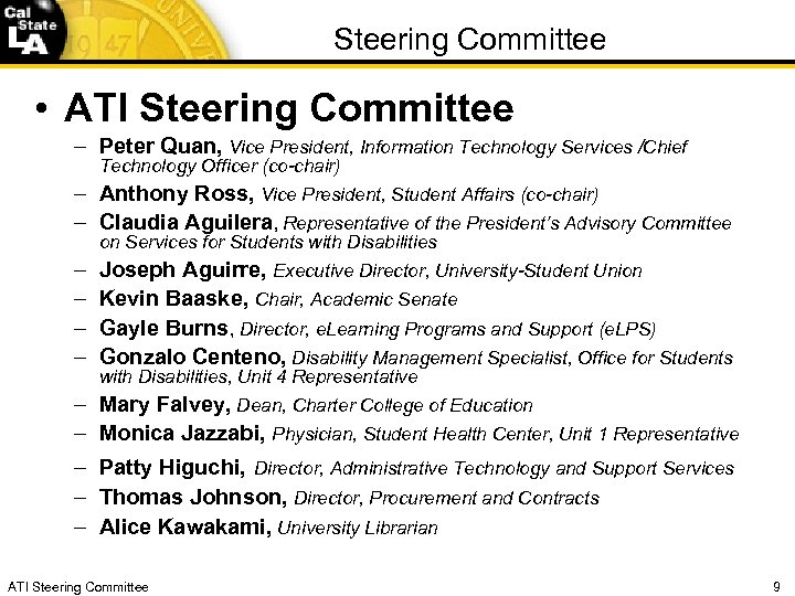 Steering Committee • ATI Steering Committee – Peter Quan, Vice President, Information Technology Services