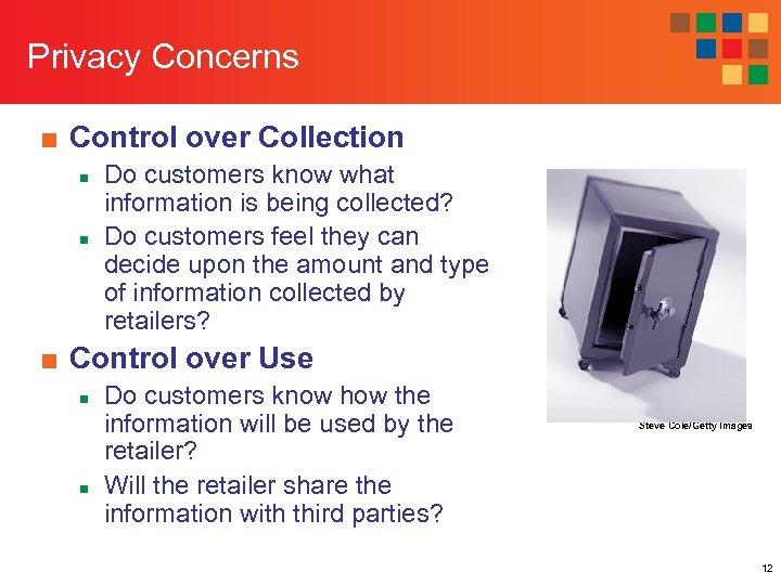 Privacy Concerns ■ Control over Collection n n Do customers know what information is
