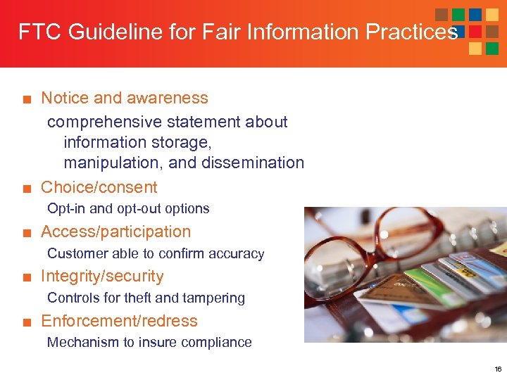 FTC Guideline for Fair Information Practices ■ Notice and awareness comprehensive statement about information