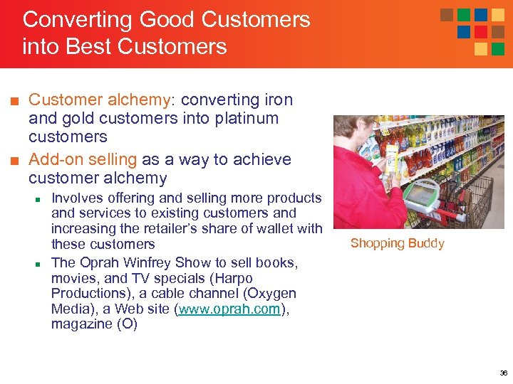 Converting Good Customers into Best Customers ■ Customer alchemy: converting iron and gold customers