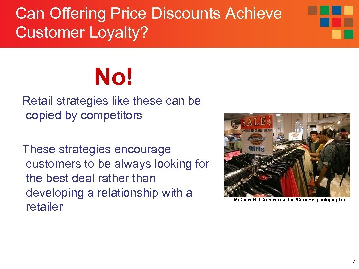 Can Offering Price Discounts Achieve Customer Loyalty? No! Retail strategies like these can be
