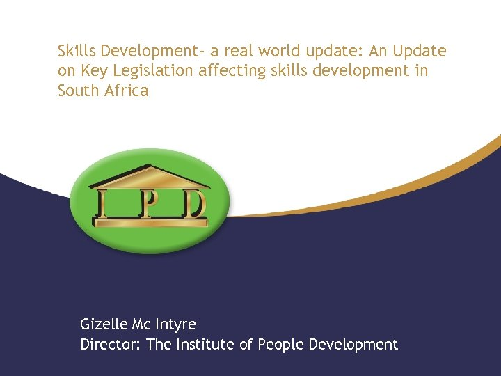 Skills Development- a real world update: An Update on Key Legislation affecting skills development