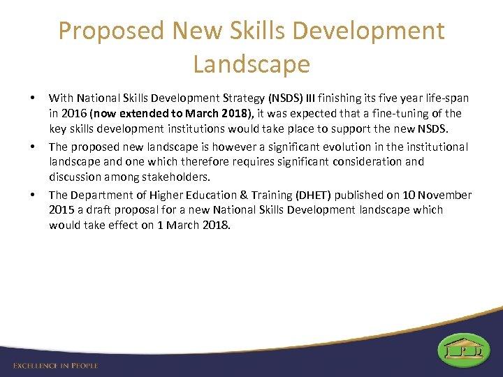 Proposed New Skills Development Landscape • • • With National Skills Development Strategy (NSDS)