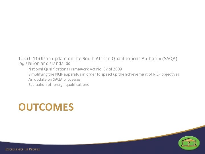 10: 00 -11: 00 an update on the South African Qualifications Authority (SAQA) legislation