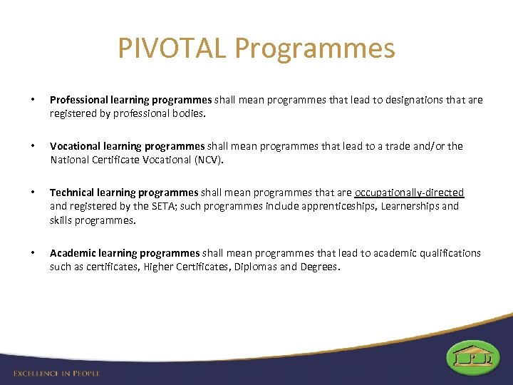 PIVOTAL Programmes • Professional learning programmes shall mean programmes that lead to designations that