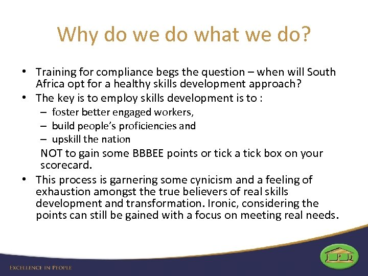 Why do we do what we do? • Training for compliance begs the question