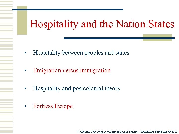 Hospitality and the Nation States • Hospitality between peoples and states • Emigration versus