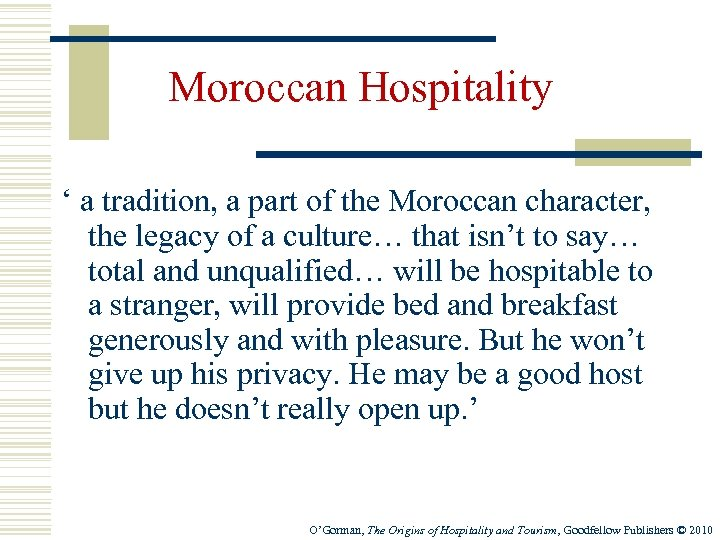 Moroccan Hospitality ' a tradition, a part of the Moroccan character, the legacy of