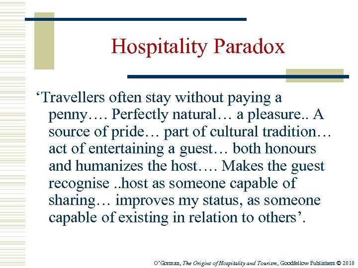 Hospitality Paradox 'Travellers often stay without paying a penny…. Perfectly natural… a pleasure. .