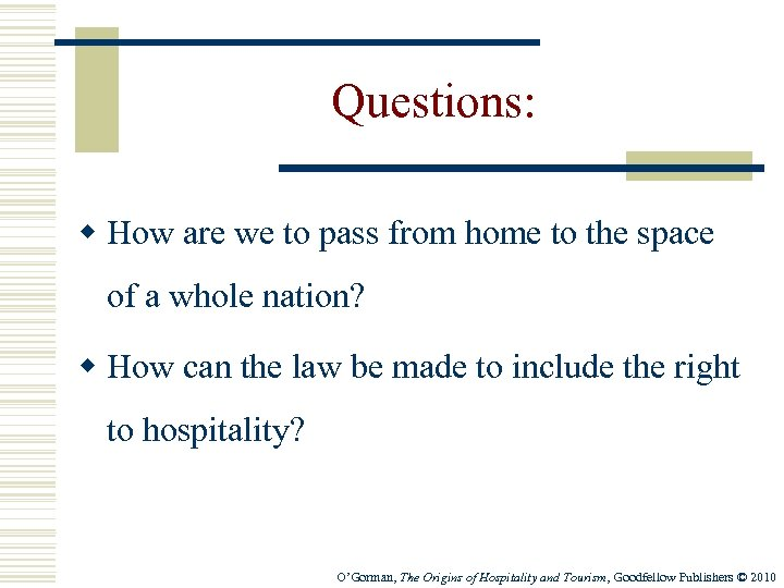 Questions: w How are we to pass from home to the space of a
