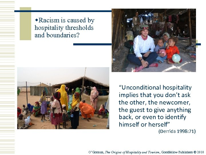 """w. Racism is caused by hospitality thresholds and boundaries? """"Unconditional hospitality implies that you"""