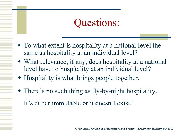 Questions: w To what extent is hospitality at a national level the same as