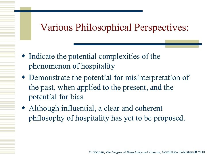 Various Philosophical Perspectives: w Indicate the potential complexities of the phenomenon of hospitality w