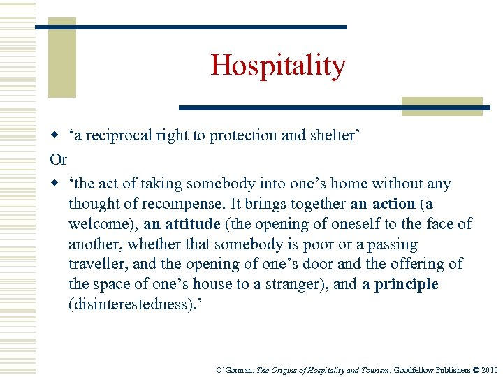 Hospitality w 'a reciprocal right to protection and shelter' Or w 'the act of
