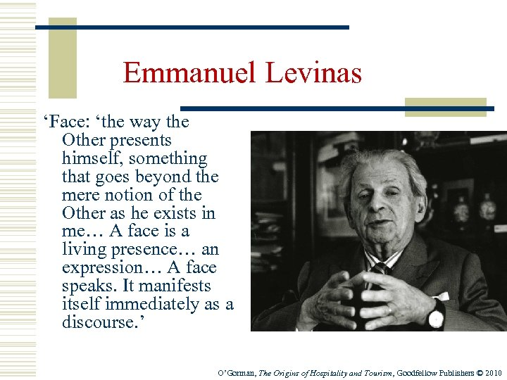 Emmanuel Levinas 'Face: 'the way the Other presents himself, something that goes beyond the