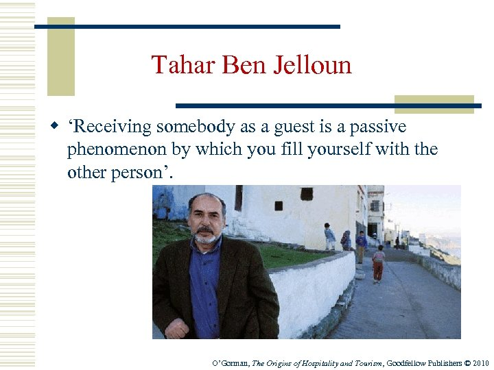 Tahar Ben Jelloun w 'Receiving somebody as a guest is a passive phenomenon by