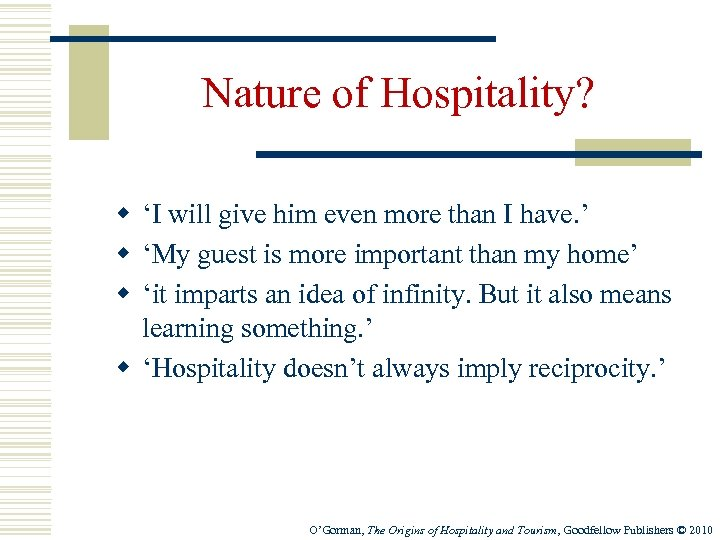 Nature of Hospitality? w 'I will give him even more than I have. '