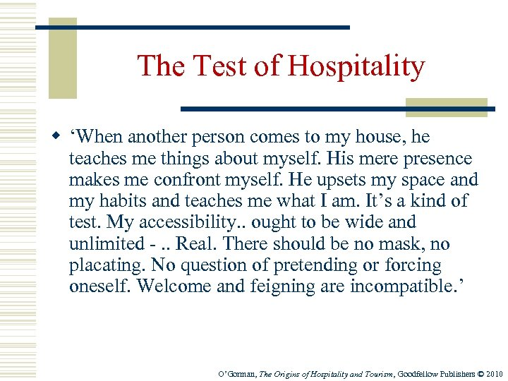 The Test of Hospitality w 'When another person comes to my house, he teaches
