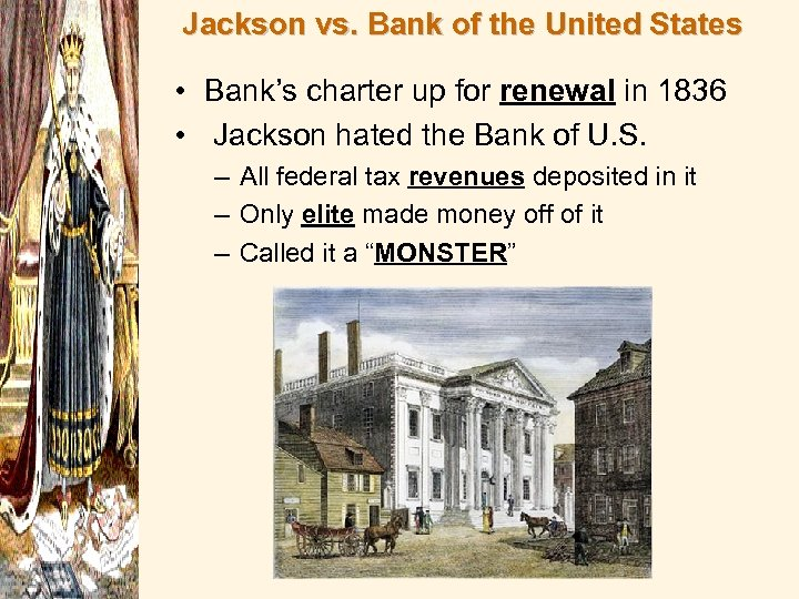 Jackson vs. Bank of the United States • Bank's charter up for renewal in