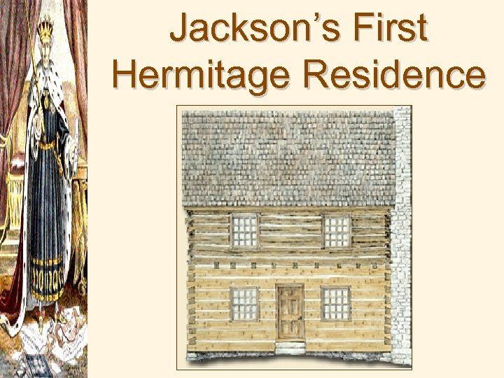 Jackson's First Hermitage Residence