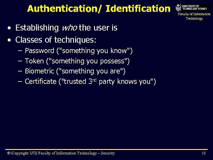 Authentication/ Identification Faculty of Information Technology • Establishing who the user is • Classes