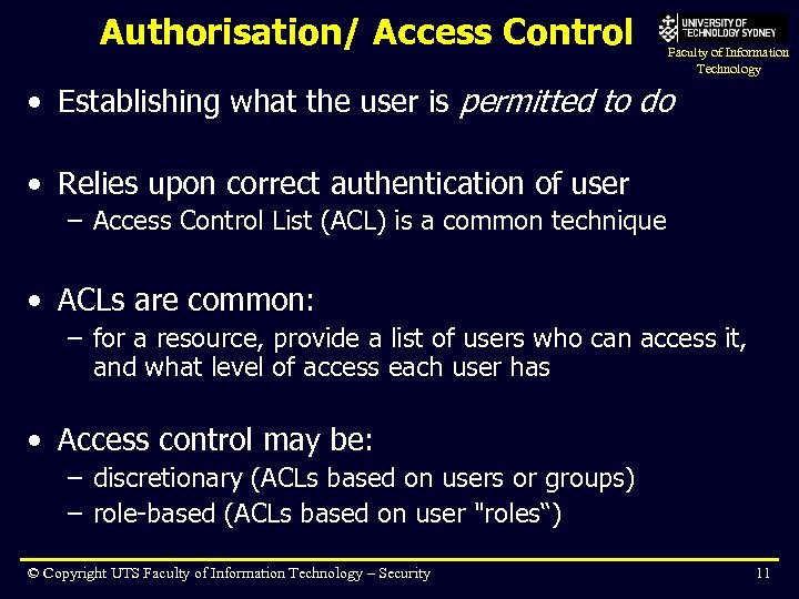 Authorisation/ Access Control Faculty of Information Technology • Establishing what the user is permitted