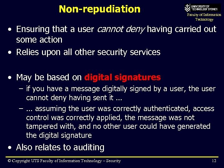 Non-repudiation Faculty of Information Technology • Ensuring that a user cannot deny having carried