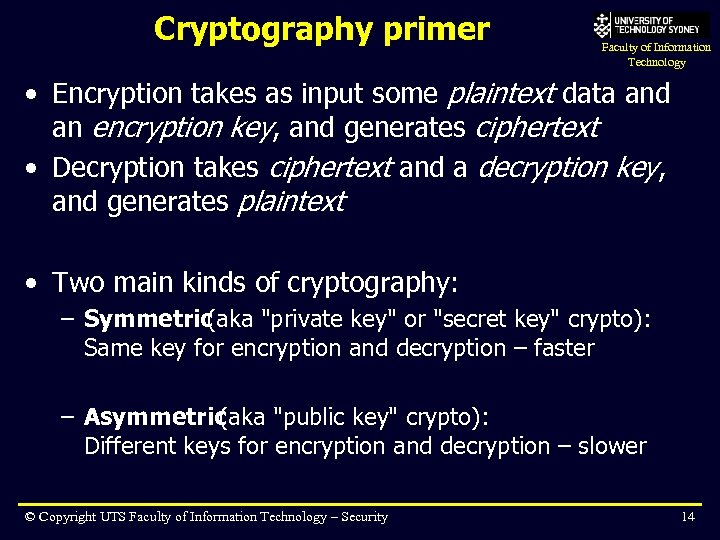 Cryptography primer Faculty of Information Technology • Encryption takes as input some plaintext data