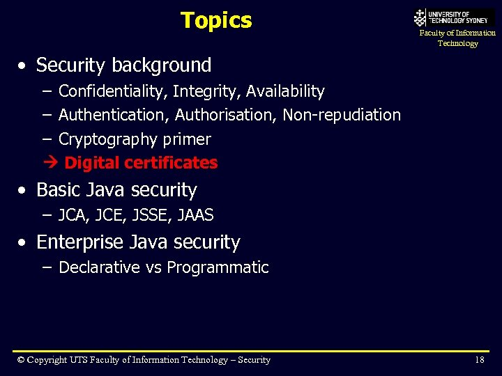 Topics Faculty of Information Technology • Security background – Confidentiality, Integrity, Availability – Authentication,