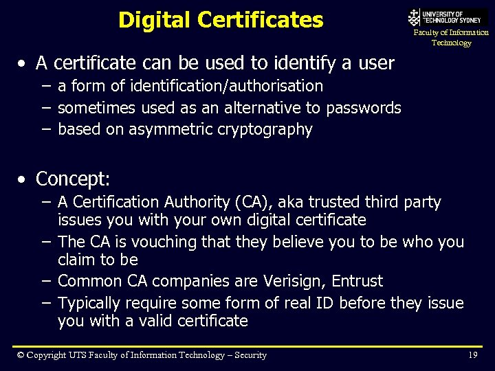 Digital Certificates Faculty of Information Technology • A certificate can be used to identify
