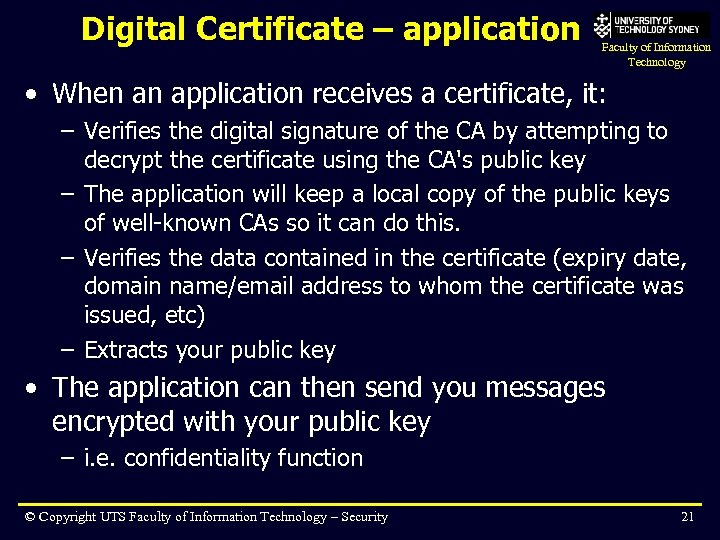 Digital Certificate – application Faculty of Information Technology • When an application receives a