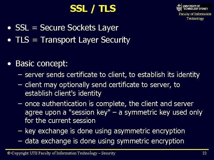 SSL / TLS Faculty of Information Technology • SSL = Secure Sockets Layer •