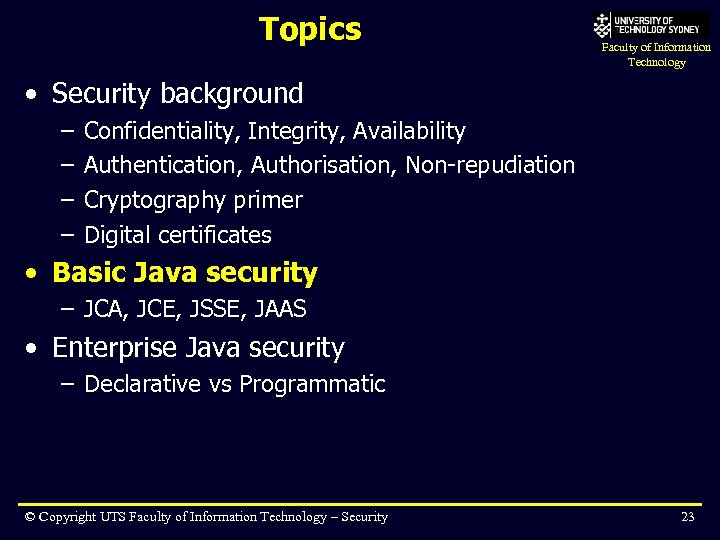 Topics Faculty of Information Technology • Security background – – Confidentiality, Integrity, Availability Authentication,