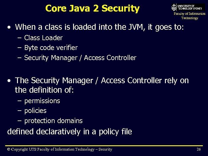 Core Java 2 Security Faculty of Information Technology • When a class is loaded