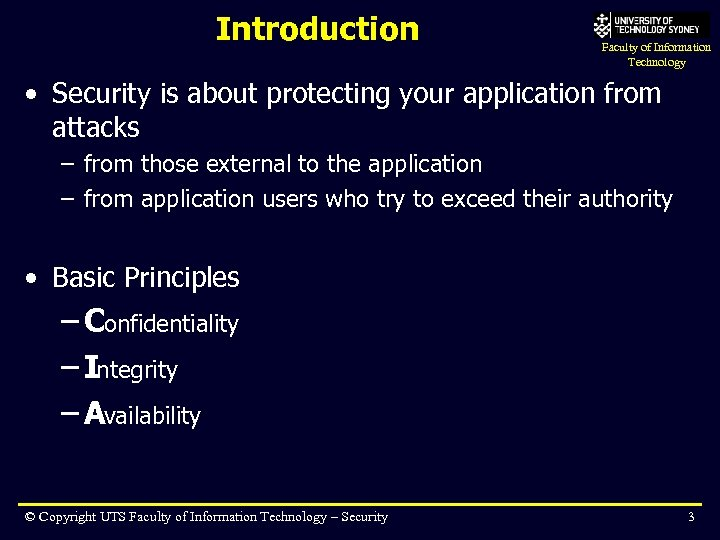 Introduction Faculty of Information Technology • Security is about protecting your application from attacks