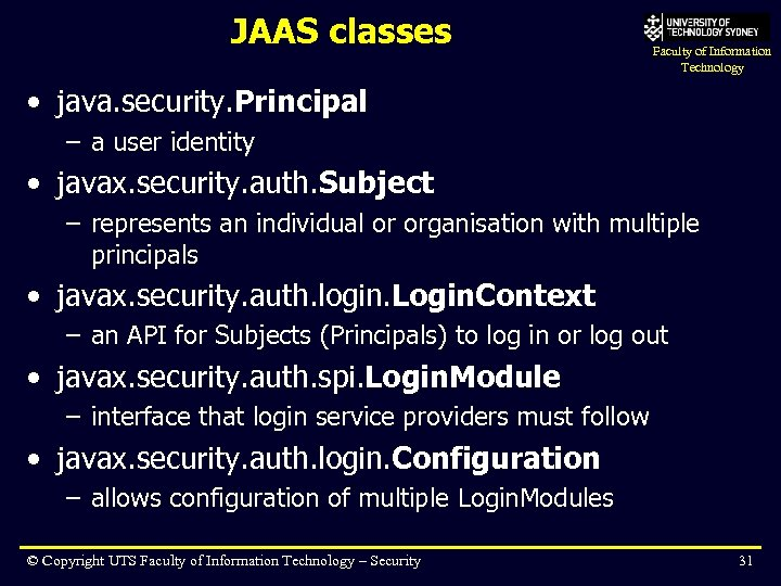 JAAS classes Faculty of Information Technology • java. security. Principal – a user identity