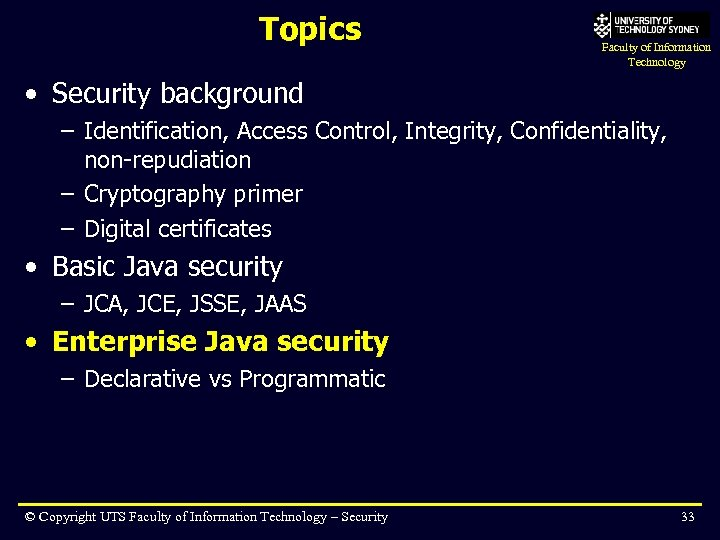 Topics Faculty of Information Technology • Security background – Identification, Access Control, Integrity, Confidentiality,
