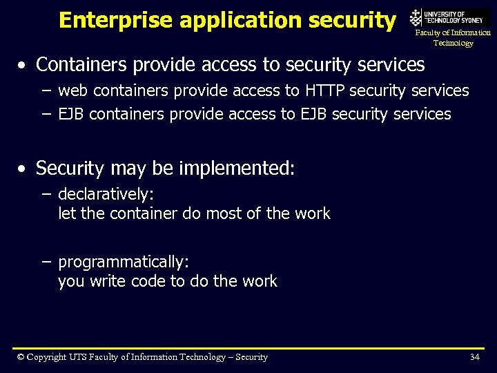 Enterprise application security Faculty of Information Technology • Containers provide access to security services