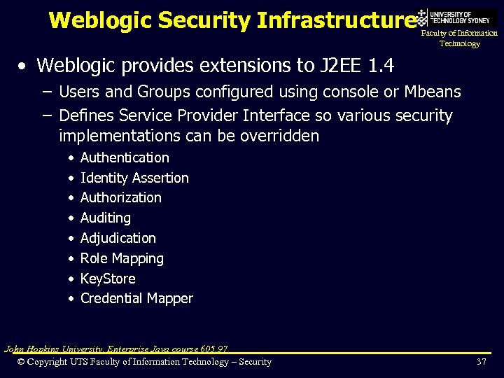 Weblogic Security Infrastructure Faculty of Information Technology • Weblogic provides extensions to J 2