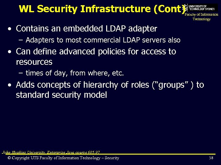 WL Security Infrastructure (Cont) Faculty of Information Technology • Contains an embedded LDAP adapter