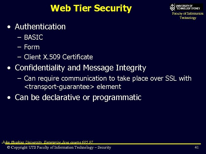 Web Tier Security Faculty of Information Technology • Authentication – BASIC – Form –