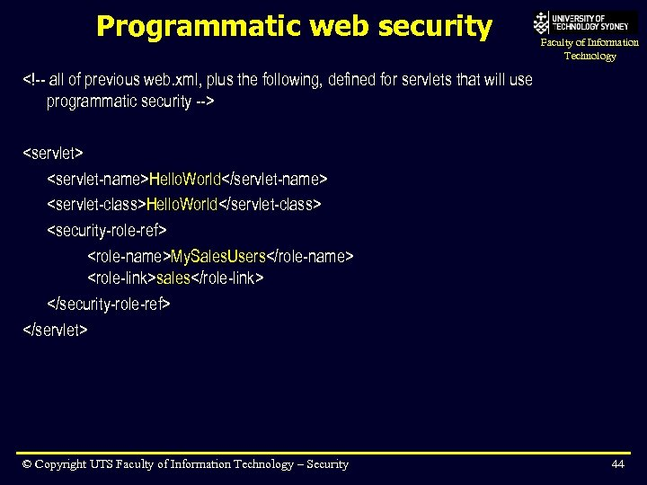 Programmatic web security Faculty of Information Technology <!-- all of previous web. xml, plus
